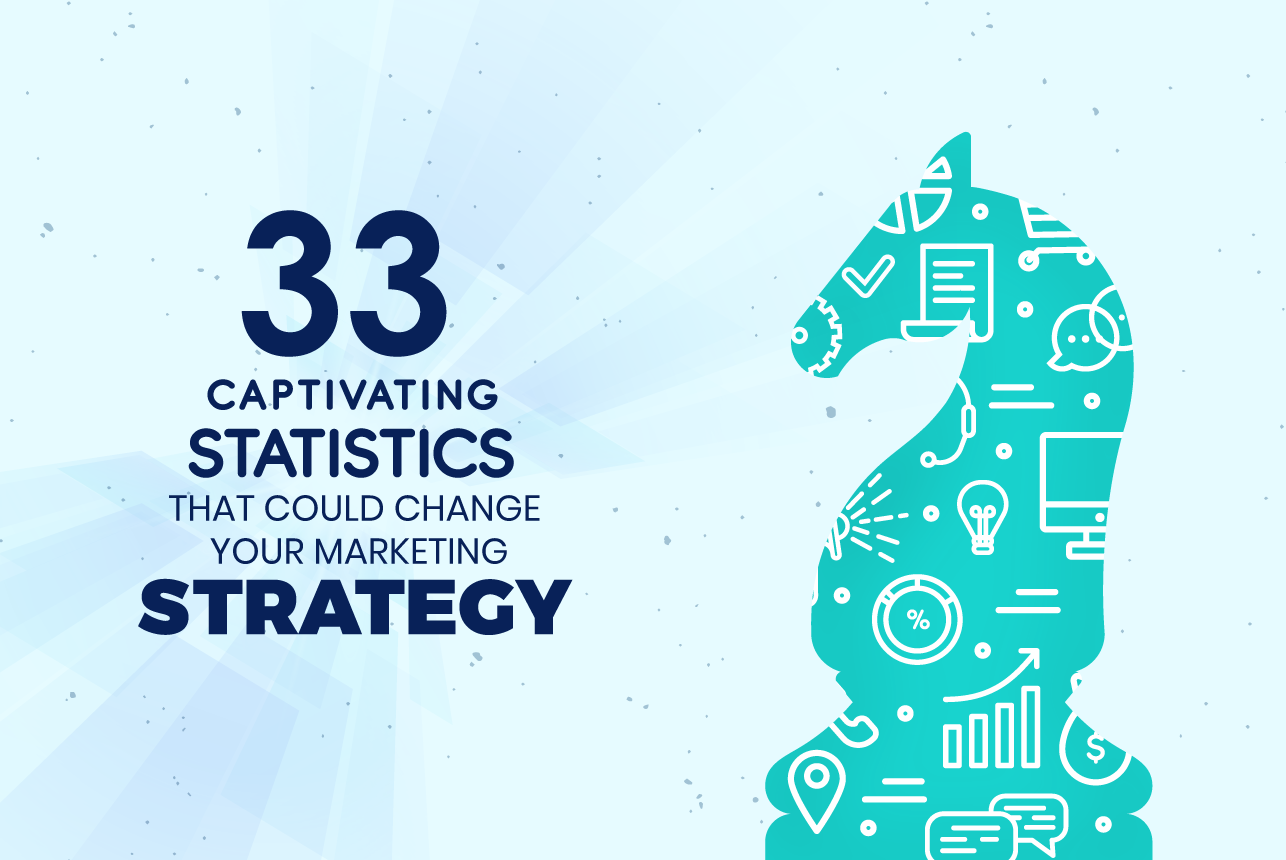 33 Captivating Statistics That Could Change Your Marketing Strategy